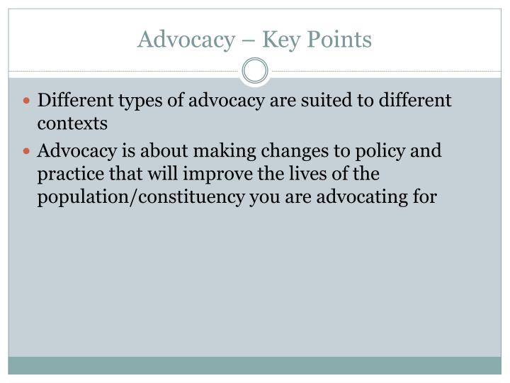 Advocacy – Key Points
