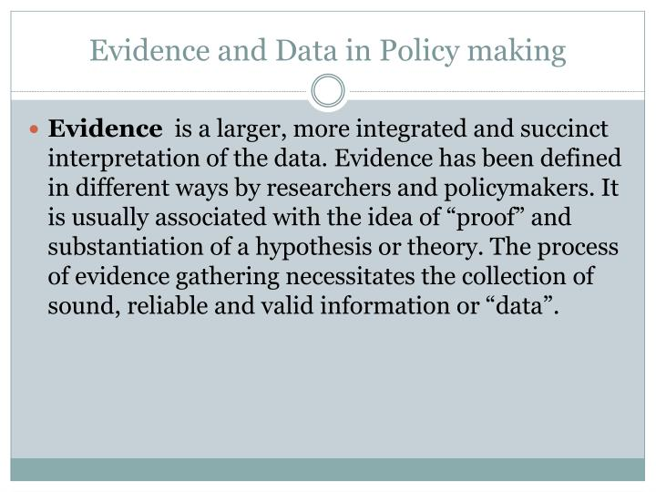 Evidence and Data in Policy making