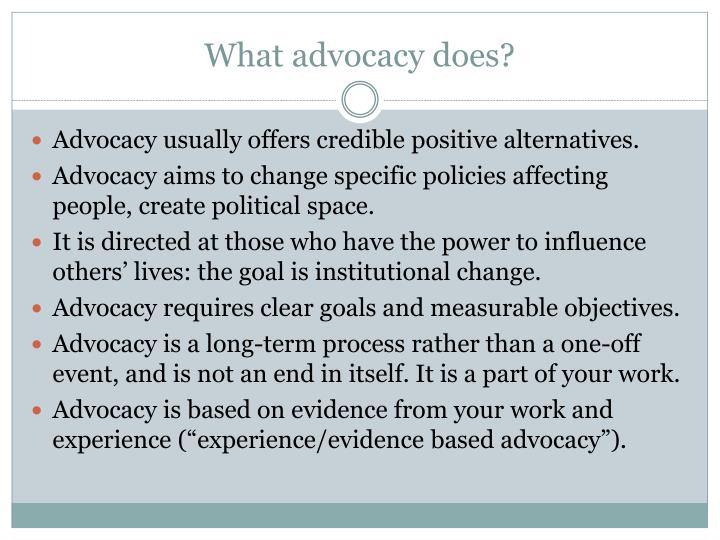 What advocacy does?