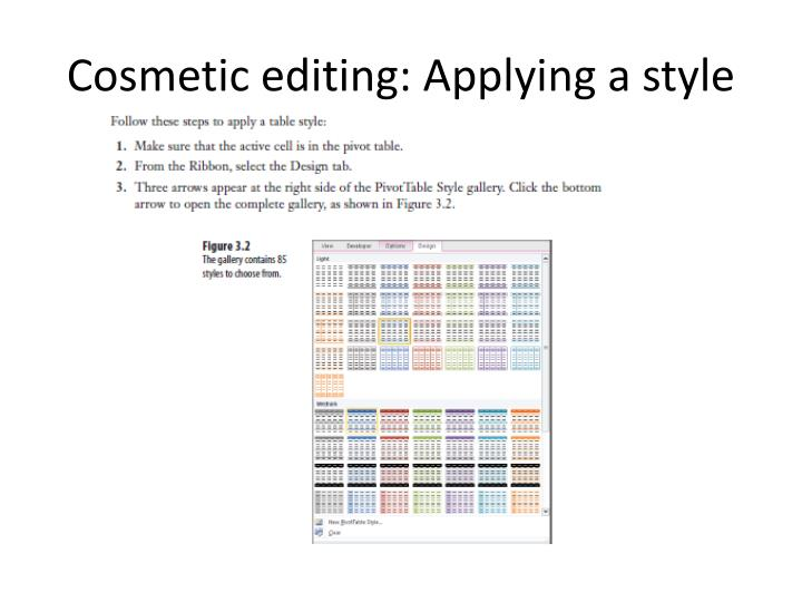 Cosmetic editing: Applying a style
