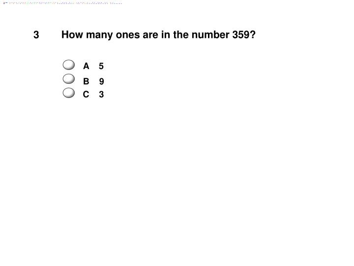 How many ones are in the number 359?