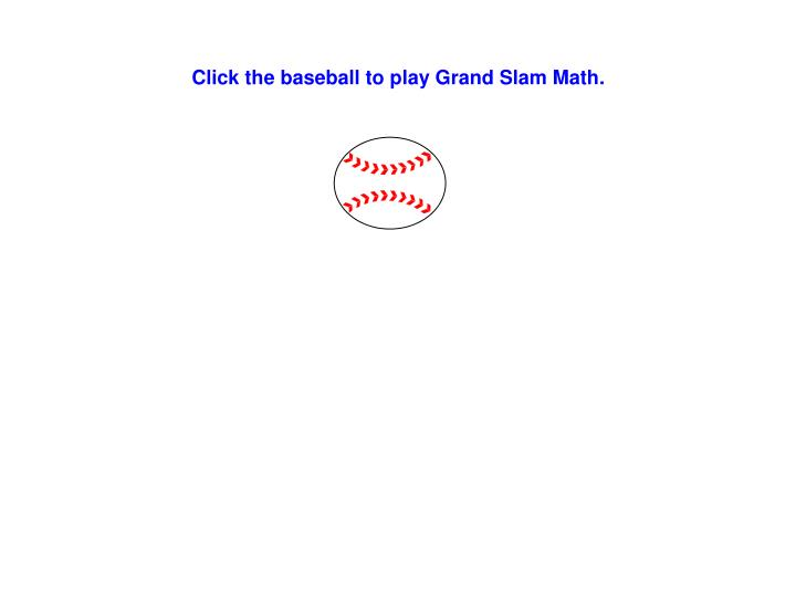 Click the baseball to play Grand Slam Math.