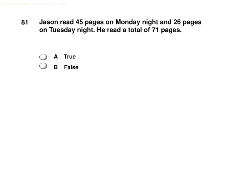Jason read 45 pages on Monday night and 26 pages on Tuesday night. He read a total of 71 pages.