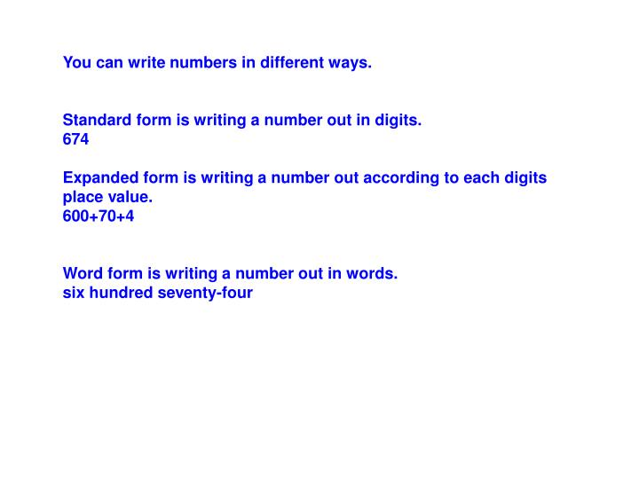 You can write numbers in different ways.