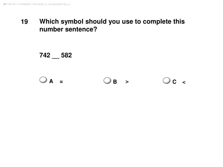 Which symbol should you use to complete this number sentence?