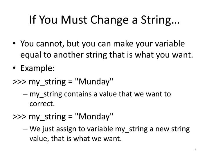 If You Must Change a String…