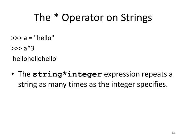 The * Operator on Strings