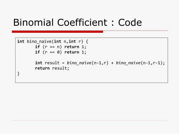 Binomial Coefficient : Code