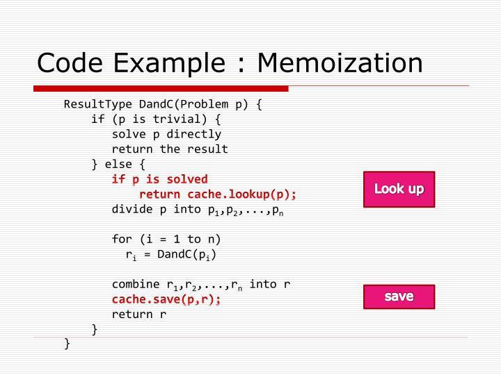 Code Example : Memoization