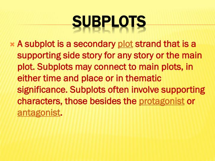 A subplot is a secondary
