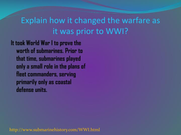 Explain how it changed the warfare as