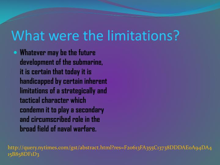 What were the limitations?