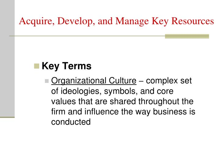 Acquire, Develop, and Manage Key Resources
