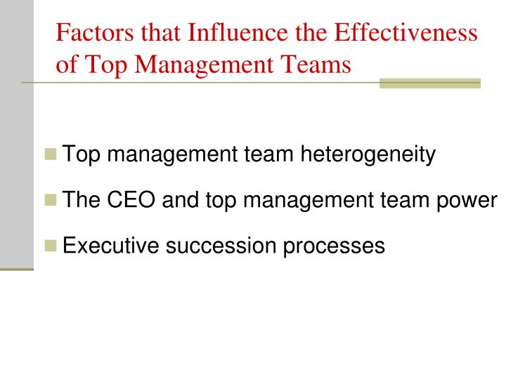Factors that Influence the Effectiveness of Top Management Teams