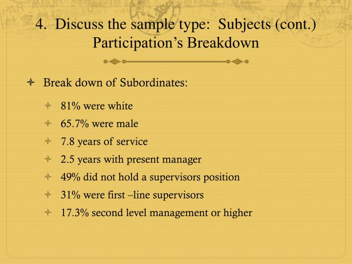 4.  Discuss the sample type:  Subjects (cont.)