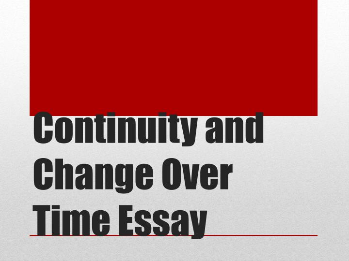 Change And Continuity Over Time Essay