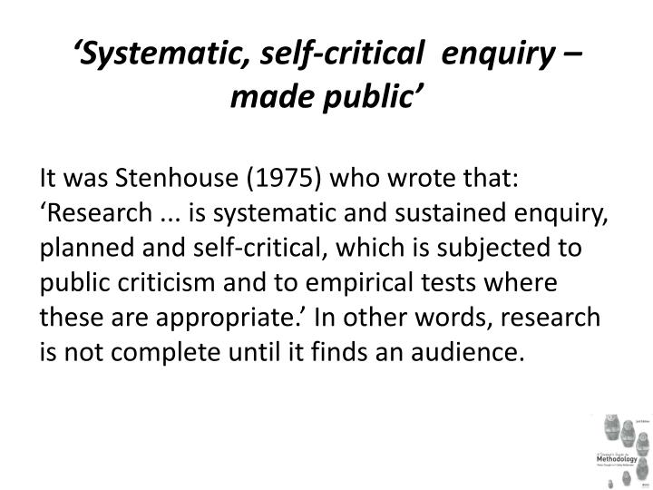 Systematic self critical enquiry made public