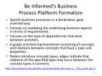be informed s business process platform formalism