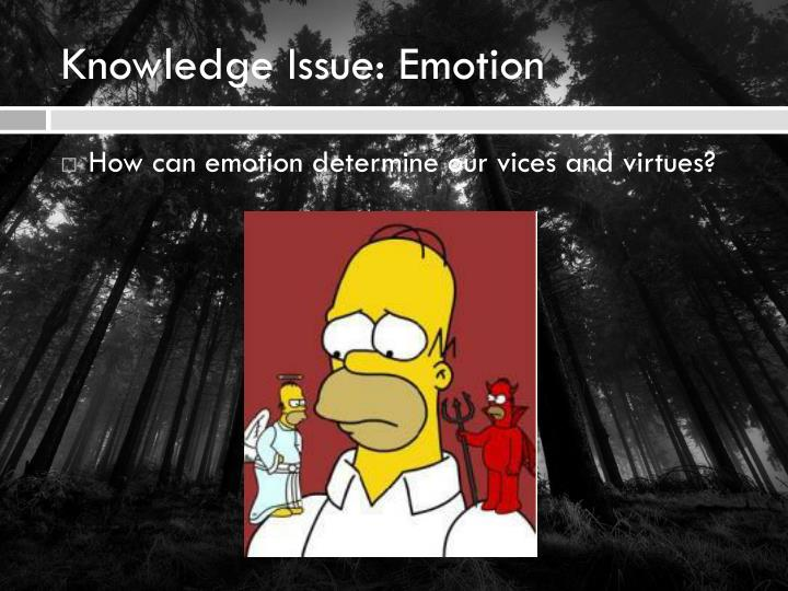 Knowledge Issue: Emotion