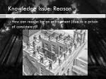 knowledge issue reason
