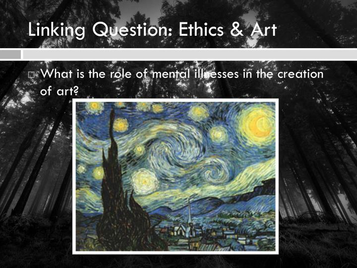 Linking Question: Ethics & Art