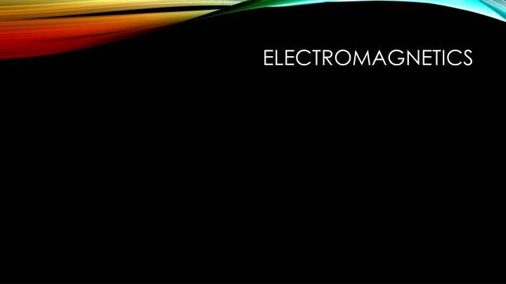 Electromagnetics