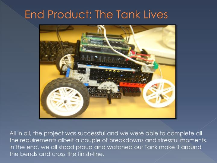 End Product: The Tank Lives