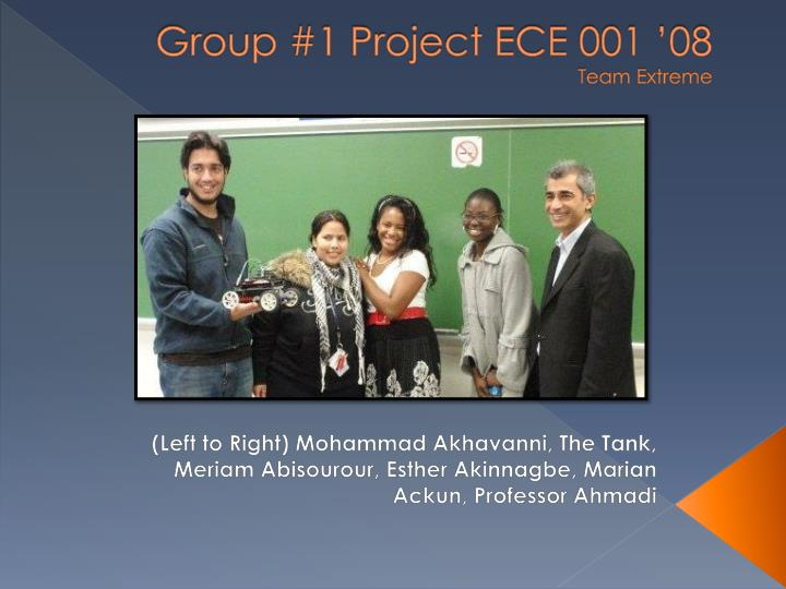 Group 1 project ece 001 08 team extreme