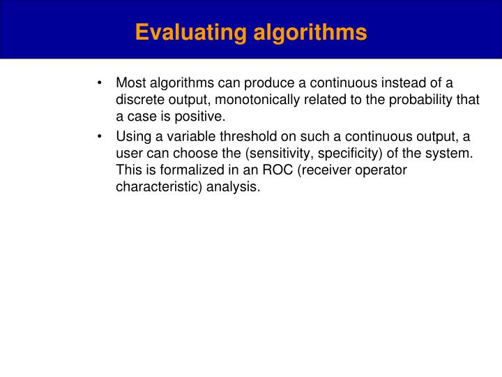 Evaluating algorithms