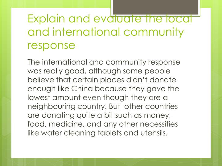 Explain and evaluate the local and international community response