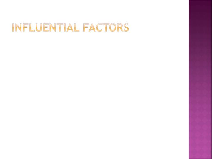 Influential factors