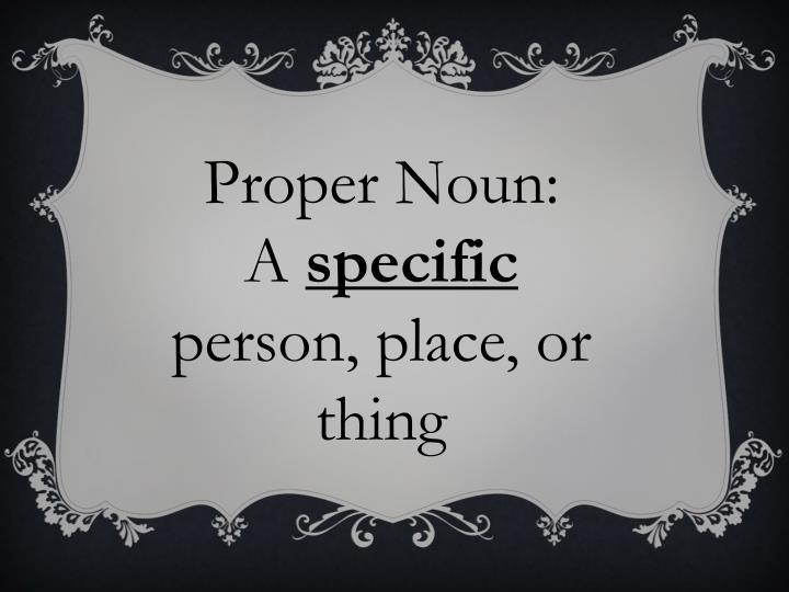 Proper Noun: