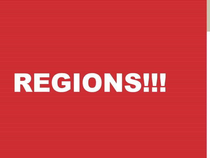 Regions!!!