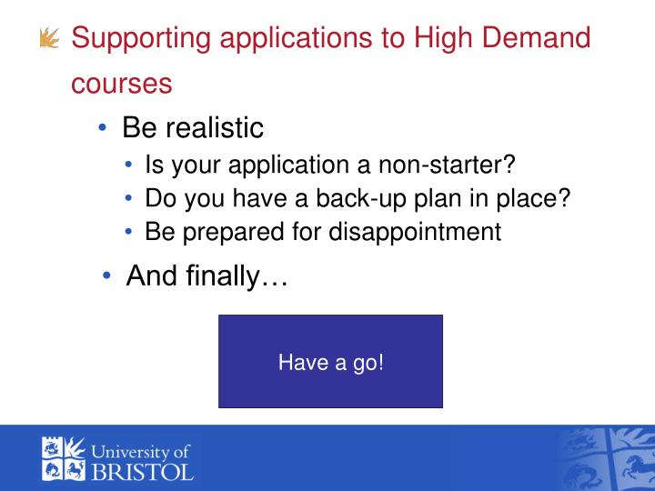 Supporting applications to High Demand courses