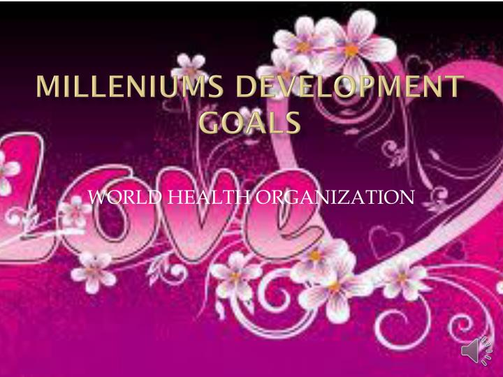 Milleniums development goals