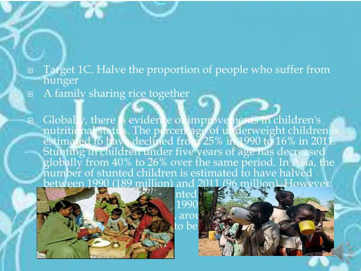Target 1C. Halve the proportion of people who suffer from hunger