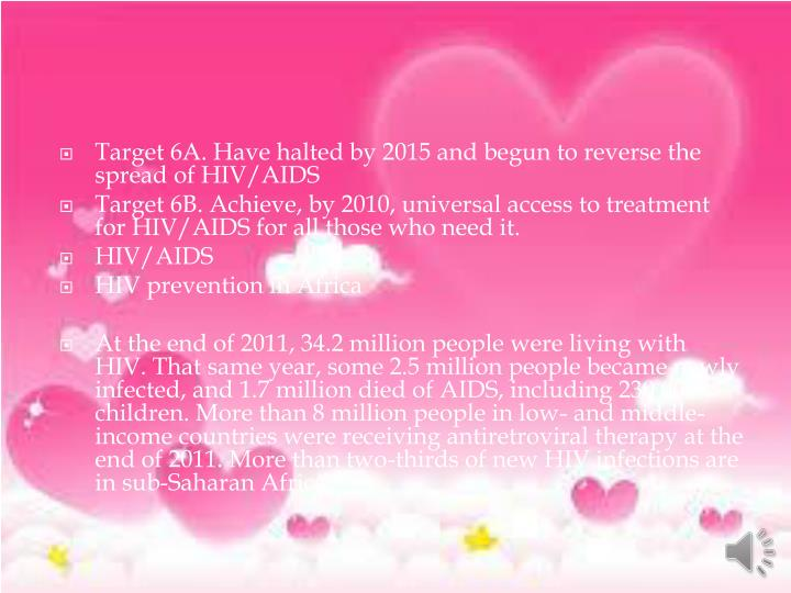 Target 6A. Have halted by 2015 and begun to reverse the spread of HIV/AIDS