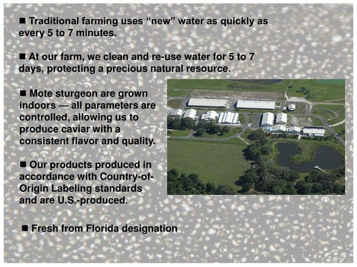 "Traditional farming uses ""new"" water as quickly as every 5 to 7 minutes."