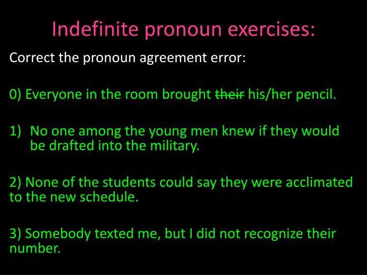 Indefinite pronoun exercises: