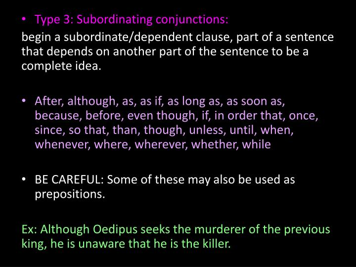 Type 3: Subordinating conjunctions: