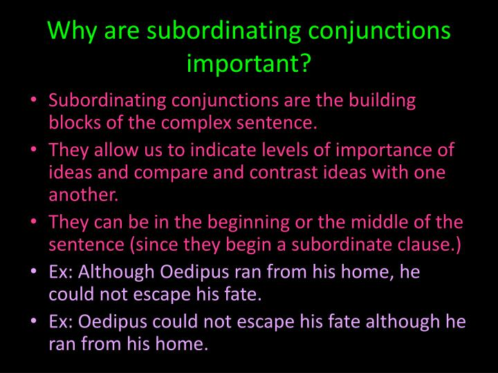 Why are subordinating conjunctions important?