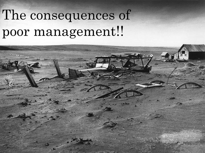 The consequences of poor management!!