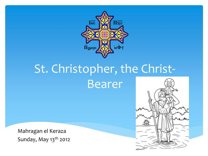St christopher the christ bearer