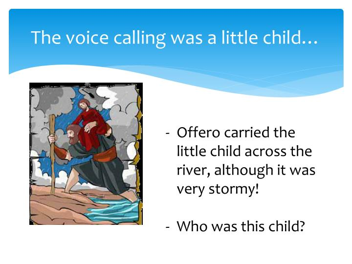 The voice calling was a little child…