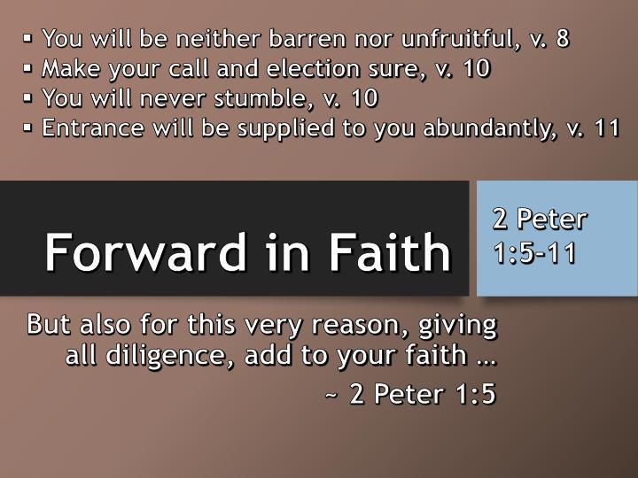 You will be neither barren nor unfruitful, v. 8