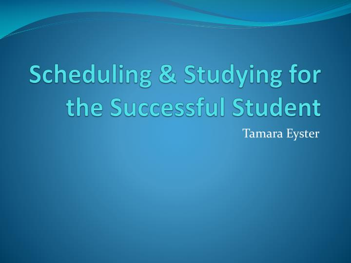 Scheduling studying for the successful student