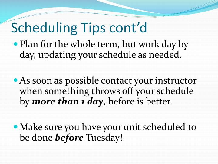 Scheduling Tips cont'd