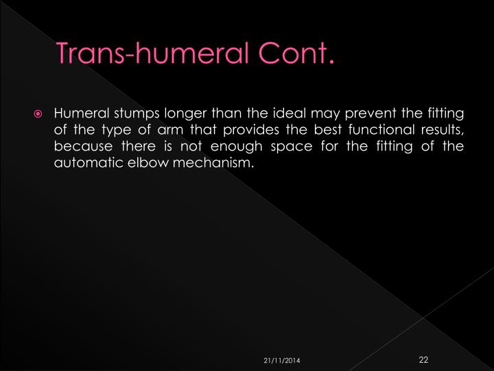 Trans-humeral Cont.