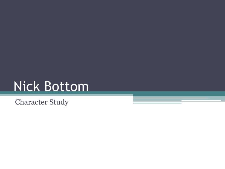 Nick bottom