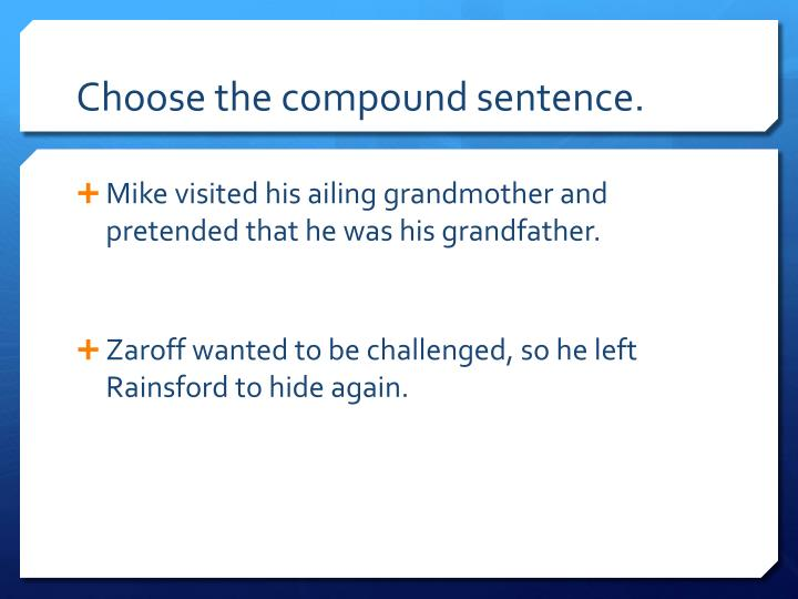 Choose the compound sentence.